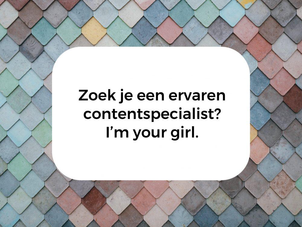 Zoek je een ervaren contentspecialist? I'm your girl.
